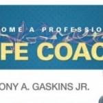 Tony A. Gaskin JR – Become A Professional Life Coach