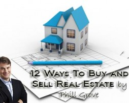 Phill Grove - 12 Ways to Get Paid on Every Real Estate Deal