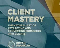 Bryan Franklin – Client Mastery